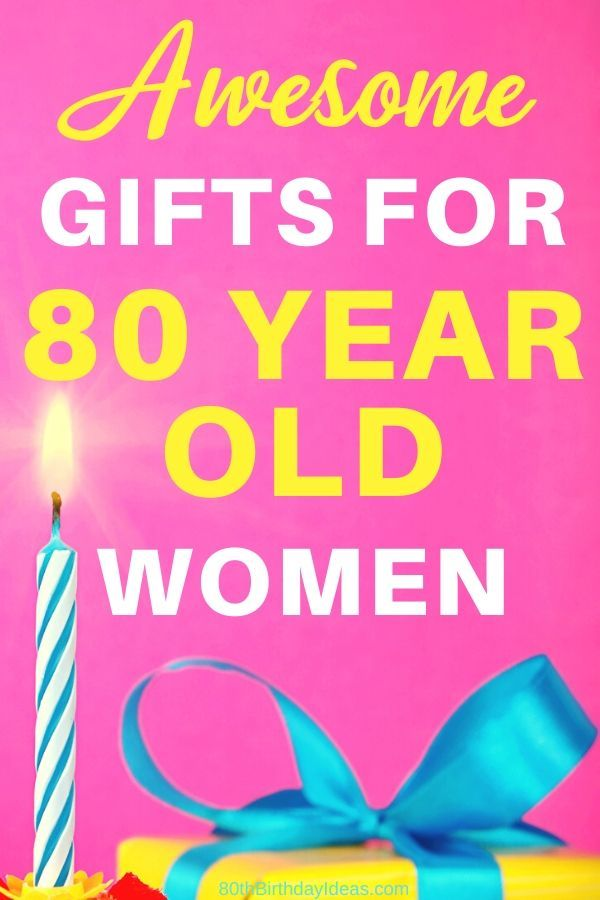 80th Birthday Gifts For Women 25 Best Gift Ideas For 80 Year Old Woman 80th Birthday Gifts Birthday Gifts For Women 80th Birthday