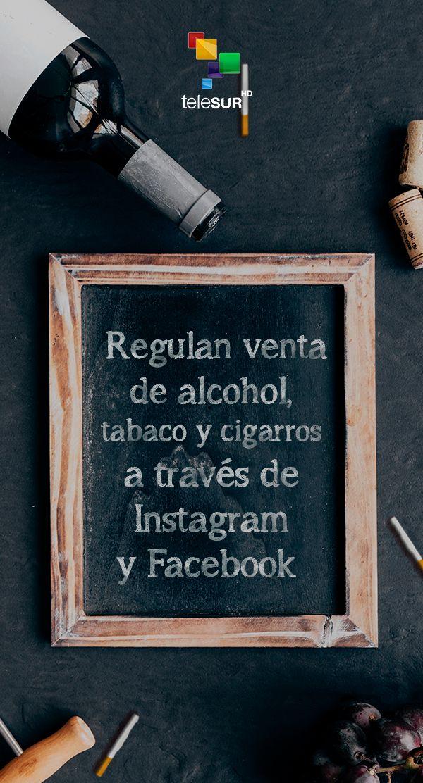 Instagram Y Facebook Regulan Contenidos De Alcohol Tabaco Y Cigarros Instagram Alcohol Tabaco