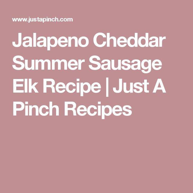 Jalapeno Cheddar Summer Sausage Elk Recipe | Just A Pinch Recipes