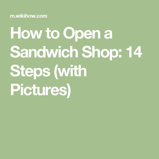 How to Open a Sandwich Shop: 14 Steps (with Pictures)