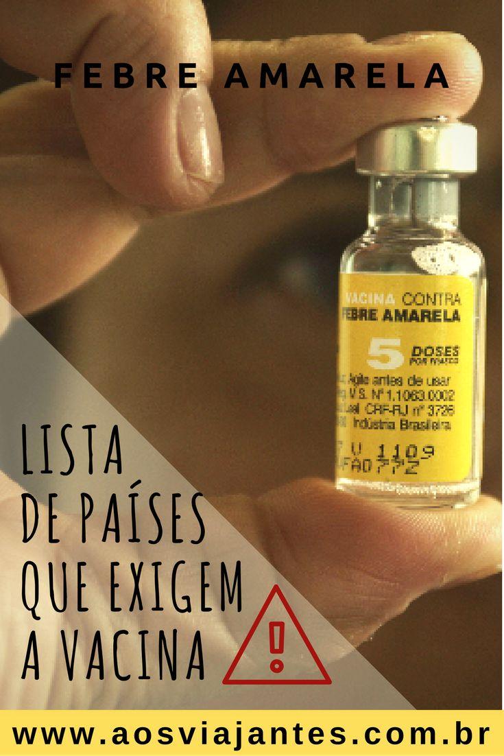 Atenção: São muitos os países que exigem vacina contra febre amarela para viajar e a maioria de nós mal sabe dessa informação.