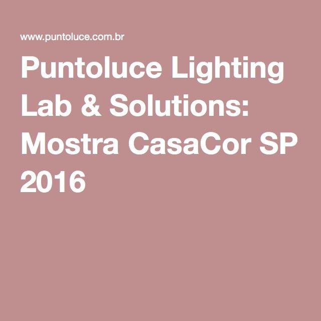 Puntoluce Lighting Lab & Solutions: Mostra CasaCor SP 2016