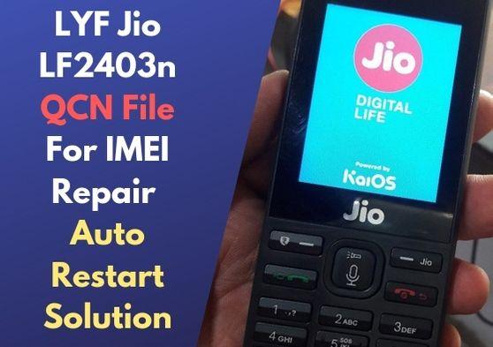 LYF Jio LF2403n QCN File For IMEI Repair Auto Restart