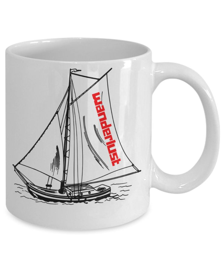 Wanderlust sailing boat coffee mug for the travel and coffee lover.     * JUST RELEASED *    Limited Time Only  This item is NOT available in stores.    #wanderlust #sail #gifts #travel #coffeemug #noveltymug #adventure