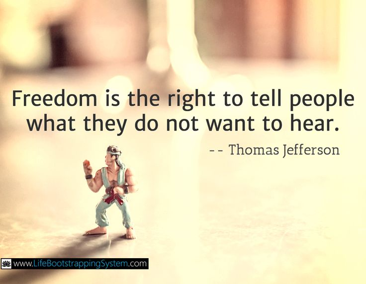Freedom is the right to tell people what they do not want to hear.