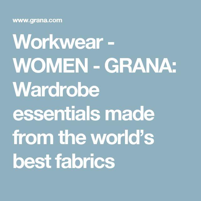 Workwear - WOMEN  - GRANA: Wardrobe essentials made from the world's best fabrics