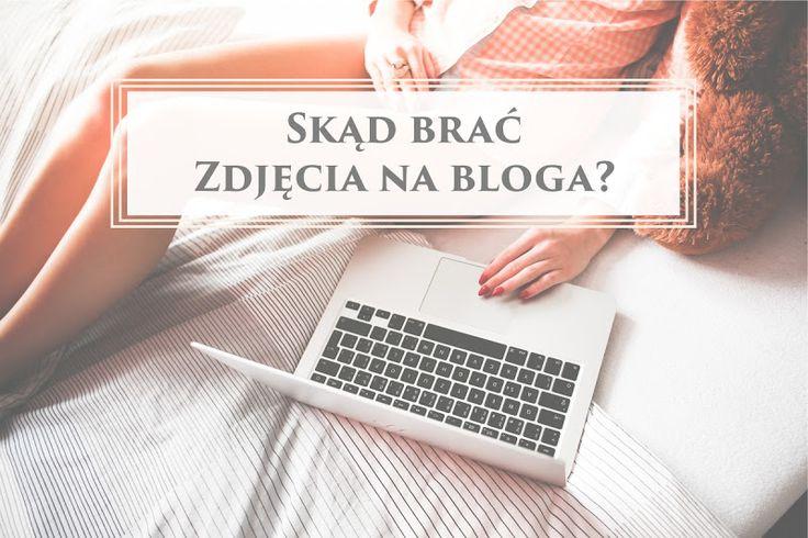 Skąd brać zdjęcia na bloga?