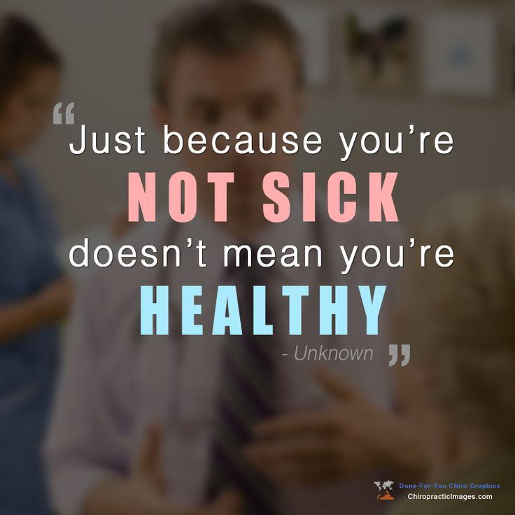 """Just because you're NOT #sick doesn't mean you're healthy"""