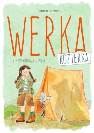 """Patricia Hermes, """"Werka Rozterka i kempingowa niania"""", przeł. Małgorzata Fabianowska, Wilga, Warszawa 2015."""