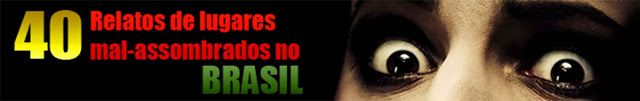 Disso Voce Sabia?: 40 Relatos de Lugares MAL-ASSOMBRADOS no Brasil