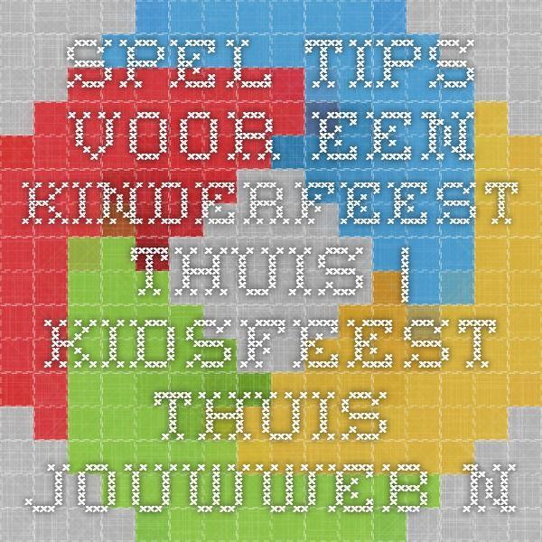 Spel tips voor een kinderfeest thuis | Kidsfeest-thuis.jouwweb.nl