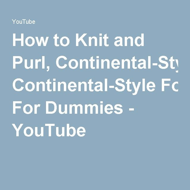 How To Knit Purl Stitch For Dummies : 19 best How to Knit images on Pinterest