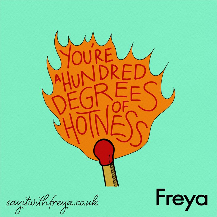 You're a hundred degrees of hotness  #valentines #lingerie #quotes #love Share your own love messages below with #sayitwithfreya and you could win 3 gorgeous sets of Freya and your own personalised illustration.