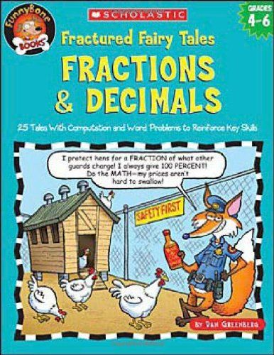 Fractured Fairy Tales: Fractions & Decimals: 25 Tales With Computation and Word Problems to Reinforce Key Skills (Fractured Math Fairy Tales)