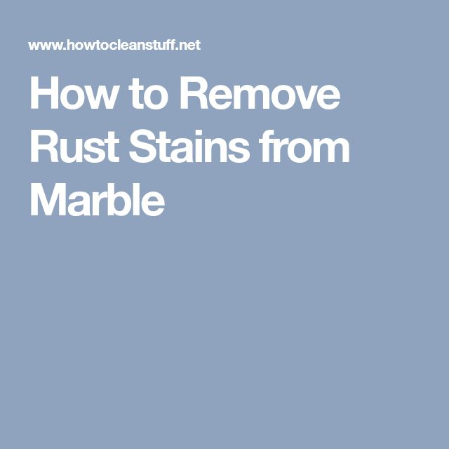 How to Remove Rust Stains from Marble