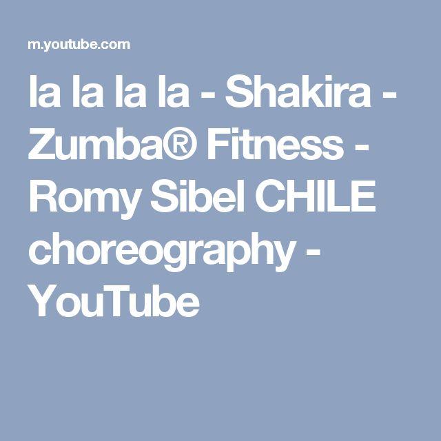 la la la la - Shakira - Zumba® Fitness - Romy Sibel CHILE choreography - YouTube