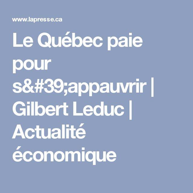 Le Québec paie pour s'appauvrir | Gilbert Leduc | Actualité économique