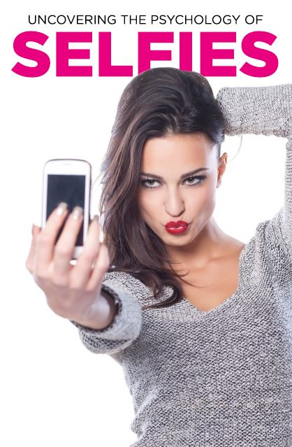 Uncovering the Psychology of Selfies