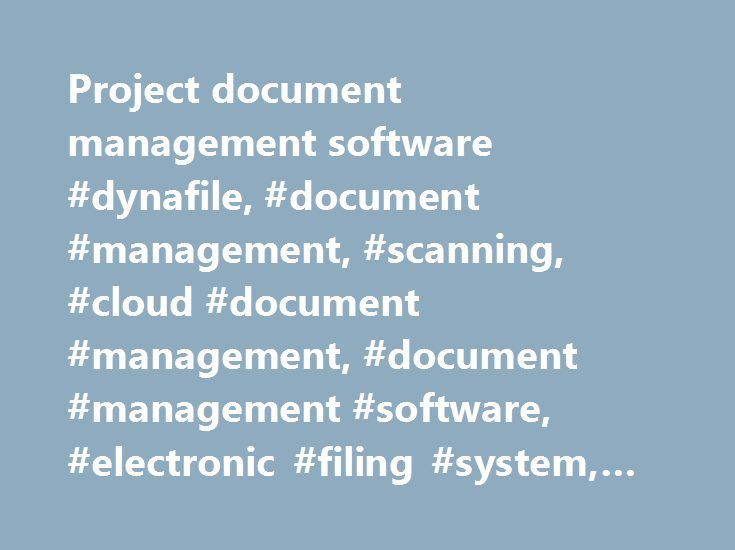 Project document management software #dynafile, #document #management, #scanning, #cloud #document #management, #document #management #software, #electronic #filing #system, #file #management, #paperless http://nebraska.remmont.com/project-document-management-software-dynafile-document-management-scanning-cloud-document-management-document-management-software-electronic-filing-system-file-management-paperl/  # Featured Solution: Human Resources Give HR a shortcut to electronic personnel…