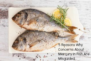 5 Reasons Why Concerns About #Mercury in #Fish Are Misguided     Are you limiting fish intake due to concerns about mercury? Find out why you might be doing more harm than good.