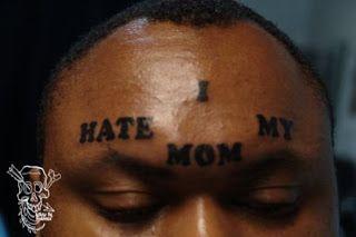 "Bj Storms (tattoo artist)   - I tattooed ""I hate my mom"" on someones forehead."