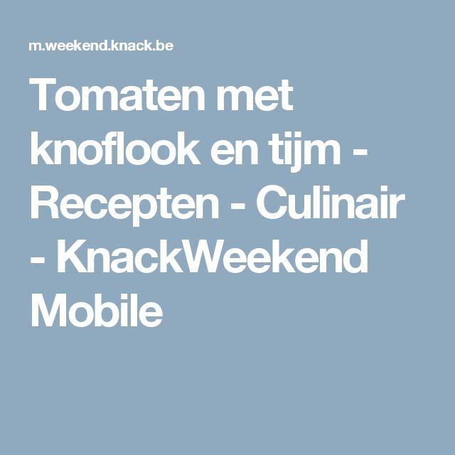 Tomaten met knoflook en tijm - Recepten - Culinair - KnackWeekend Mobile
