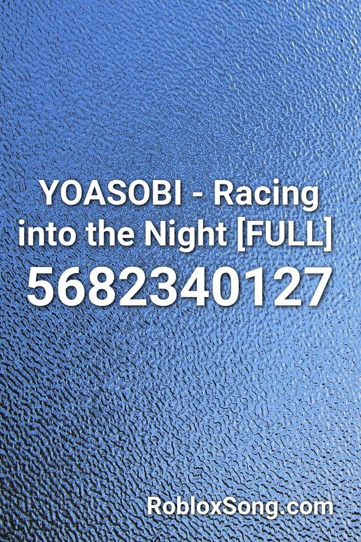 Yoasobi Racing Into The Night Full Roblox Id Roblox Music Codes Roblox Racing Songs