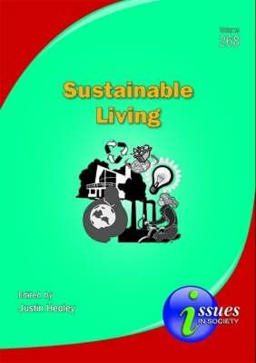 Sustainable Living : Issues in Society - Justin Healey