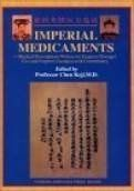 Imperial Medicaments: Medical Prescriptions Written for Empress Dowager Cixi and Emperor Guangxu with Commentary - (WH07)