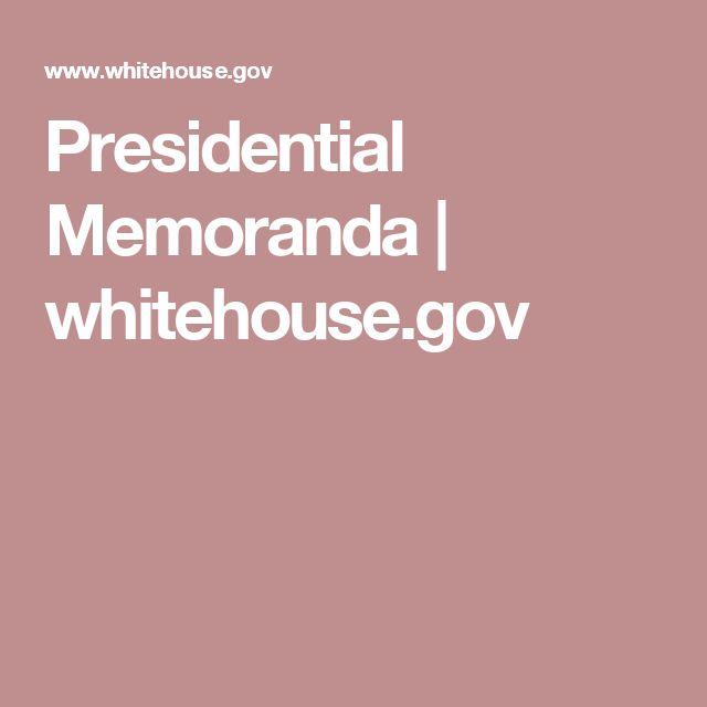 Presidential Memoranda   whitehouse.gov