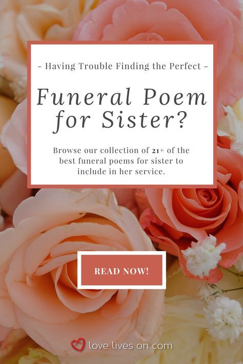 Click to browse 21+ of the best funeral poems for a beloved sister. Find the perfect poem to read at her memorial service, funeral or celebration of life. Funeral Quotes for Sister | Remembering Sister Quotes | Funeral Poems for Sister | Memorial Poems for Sister | Funeral Poems | Funeral Quotes | Memorial Poems | Memorial Quotes | Grief and Loss Quotes