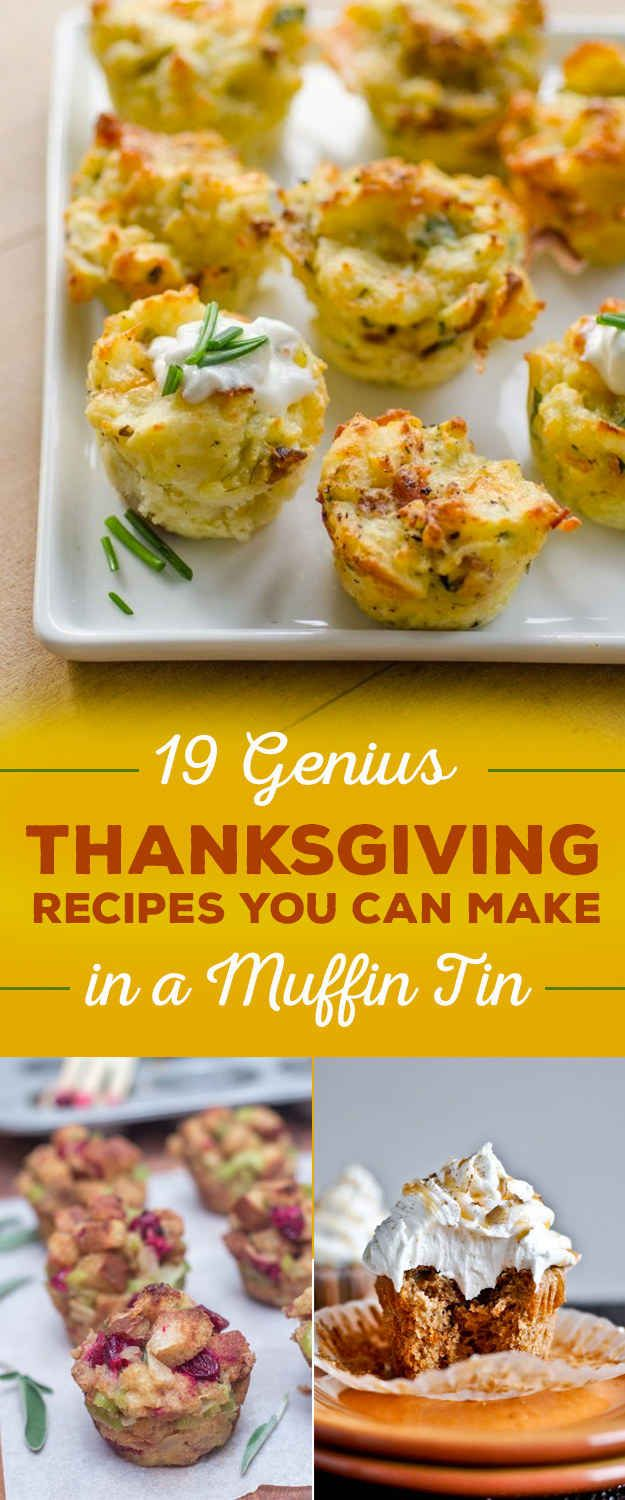 More yummy thanksgiving tasties to try.   19 Genius Thanksgiving Recipes You Can Make In A Muffin Tin