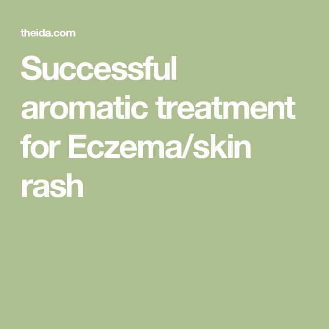 Successful aromatic treatment for Eczema/skin rash