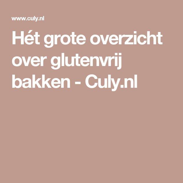 Hét grote overzicht over glutenvrij bakken - Culy.nl