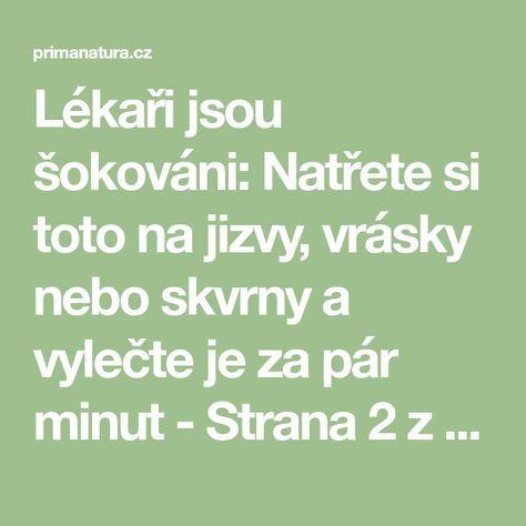 Lékaři jsou šokováni: Natřete si toto na jizvy, vrásky nebo skvrny a vylečte je za pár minut - Strana 2 z 2 - primanatura.cz