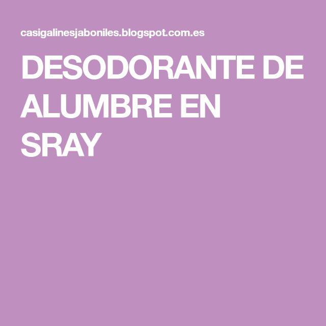 DESODORANTE DE ALUMBRE EN SRAY