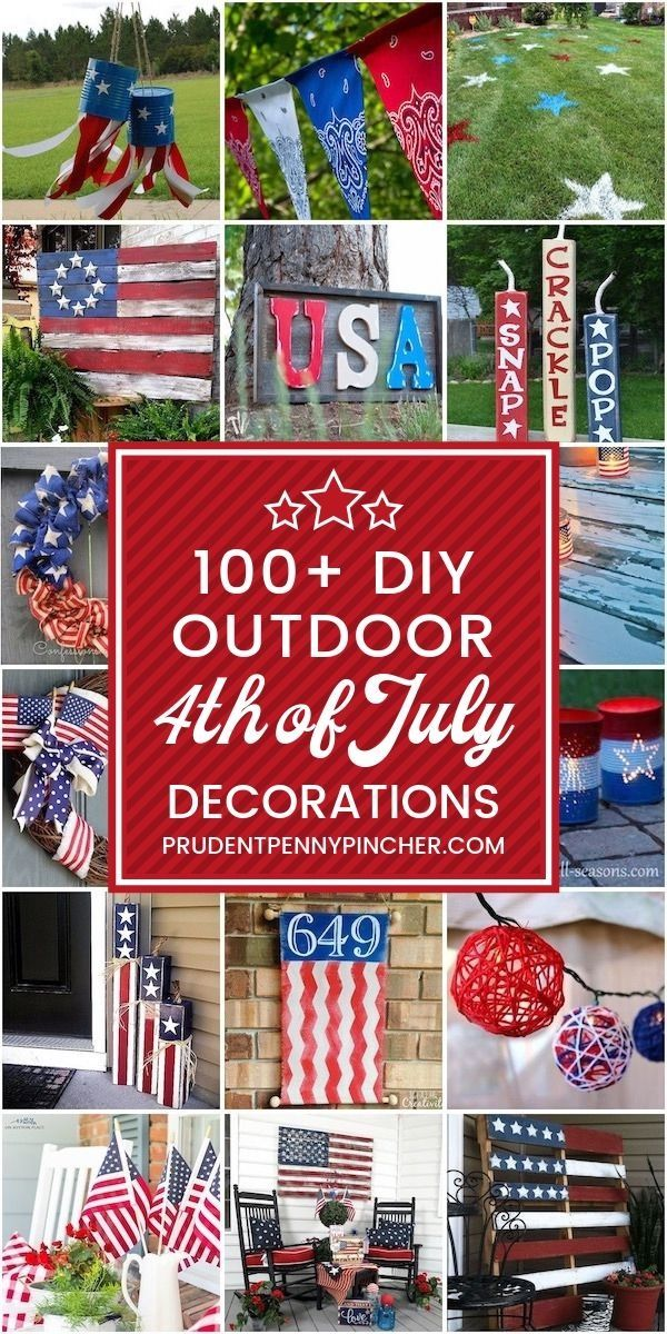 100 Diy Outdoor 4th Of July Decorations In 2020 4th Of July Decorations Fourth Of July Decor July Crafts