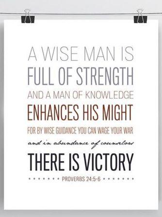 Proverbs 24:5-6