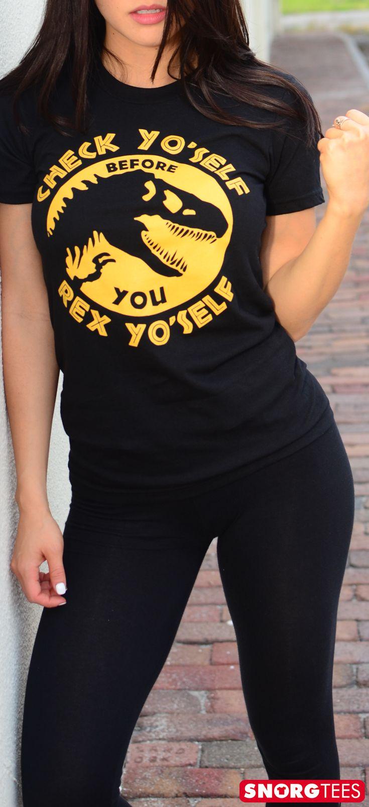 "Funny, clever t-shirts and hoodies for men and women. ""Check Yo'Self Before You Rex Yo'Self"" shirt. Black and yellow dinosaur shirt. | SnorgTees"
