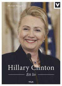 Hillary Clinton - Ett liv (inbunden)