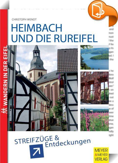 Heimbach und die Rureifel    :  Wenn man es ganz nüchtern betrachtet ist Rureifel die touristische Marke, unter der die vier Gemeinden Heimbach, Hürtgenwald, Kreuzau und Nideggen im Kreis Düren, allesamt von der Rur durchflossen, zusammengeschlossen sind. Das wäre die einfache, sachliche Definition. Wer sich allerdings in der Region besser auskennt, weiß was sich wirklich hinter dem Begriff verbirgt. Eine Landschaft geprägt von Wäldern und Gewässern, verziert mit teils noch mittelalter...