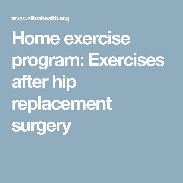 Home exercise program: Exercises after hip replacement surgery