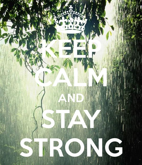 KEEP CALM AND STAY STRONG: Calm Posters, Pics Quotes, Pour Rain Quotes, Rest Calm, Image Of Keep Calm, Keepcalm, Quotes Quotes Quotes, When It Rain It Pour Quotes, Photoset Quotes