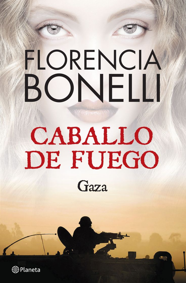 Florencia Bonelli. Caballo de fuego gaza. Gaza