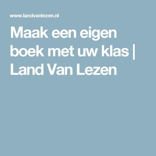 Maak een eigen boek met uw klas | Land Van Lezen