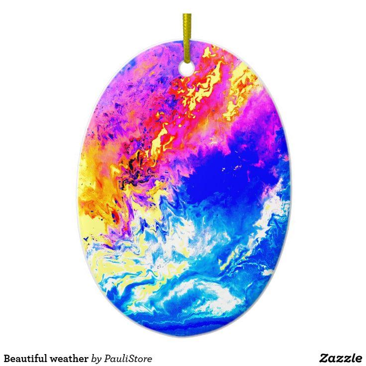 Beautiful weather ceramic ornament