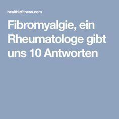 Fibromyalgie, ein Rheumatologe gibt uns 10 Antworten