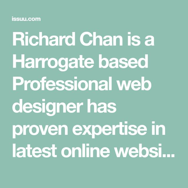 Richard Chan is a Harrogate based Professional web designer has proven expertise in latest online website designing tools and softwares.