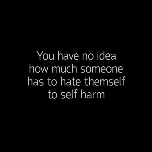 Yes so please please PLEASE stop the hate towards people who self harm. It's not a joke, it's serious!