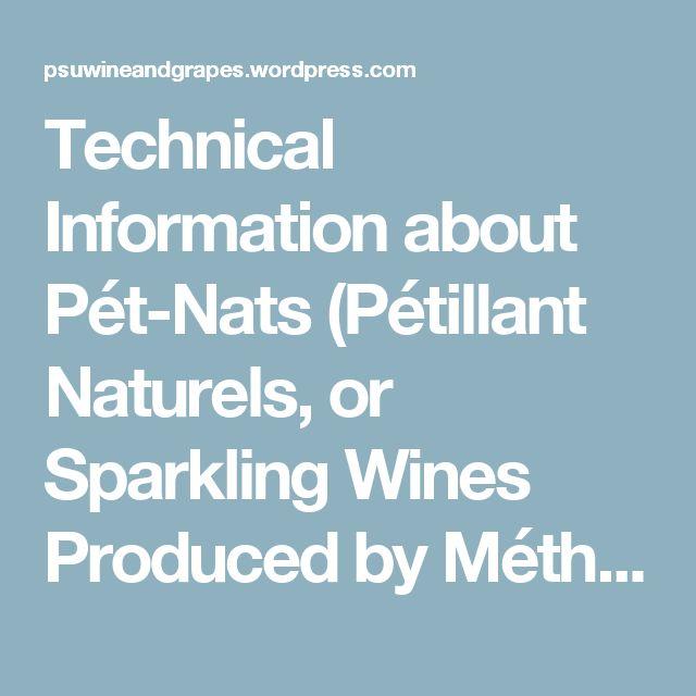 Technical Information about Pét-Nats (Pétillant Naturels, or Sparkling Wines Produced by Méthode Ancestrale) – Wine & Grapes U.